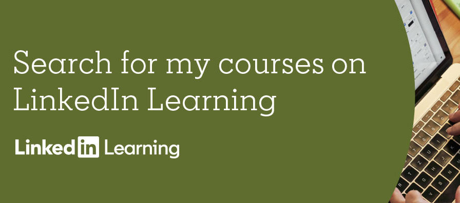 Search for my courses on LinkedIn Learning - start a free trial!